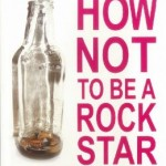 How NOT to be a Rock Star